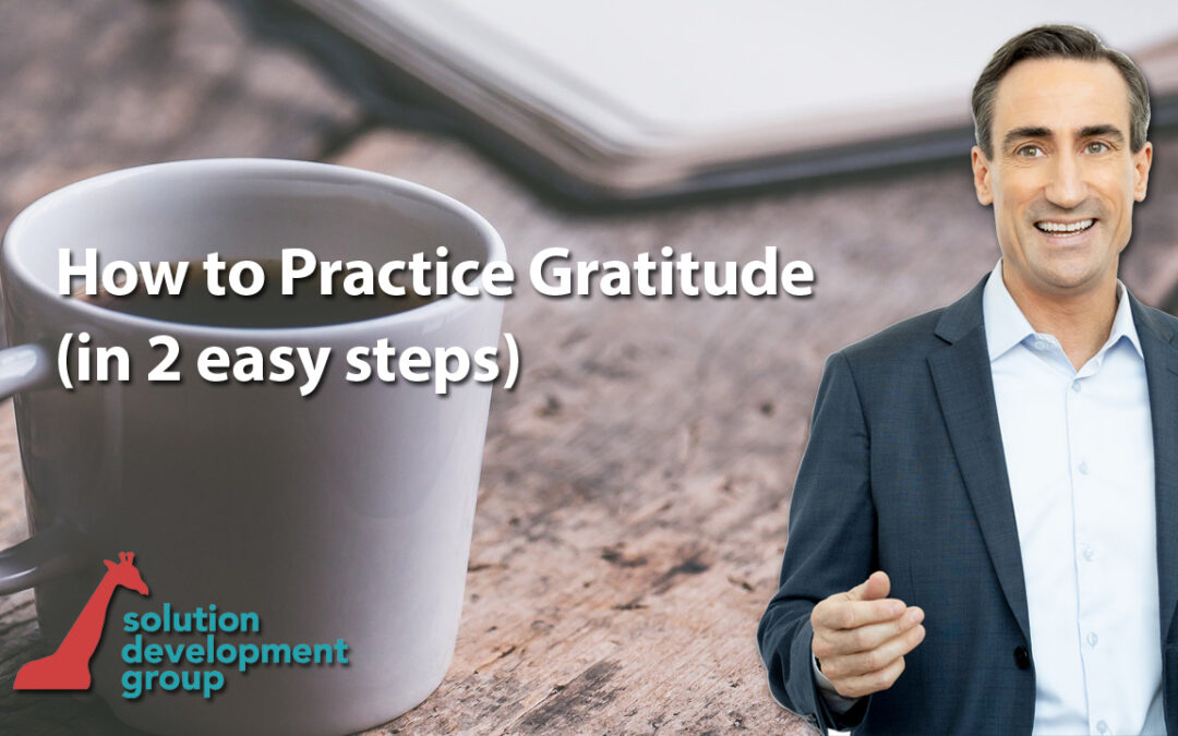 How to Practice Gratitude (in 2 easy steps)