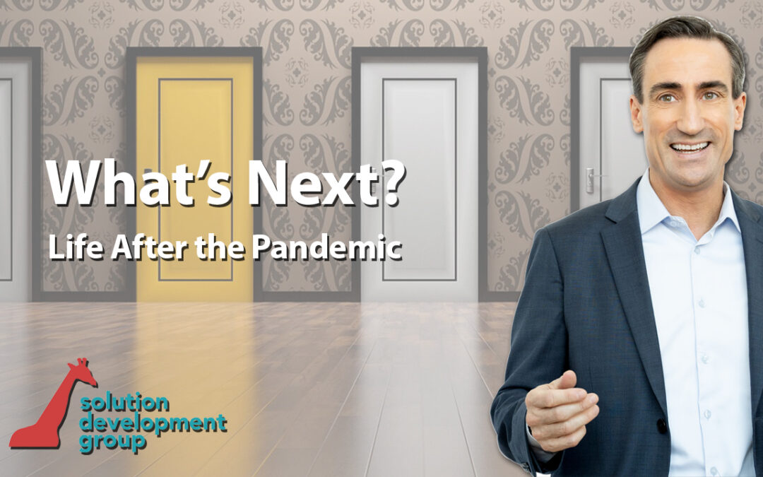 What's Next? (Life After the Pandemic)