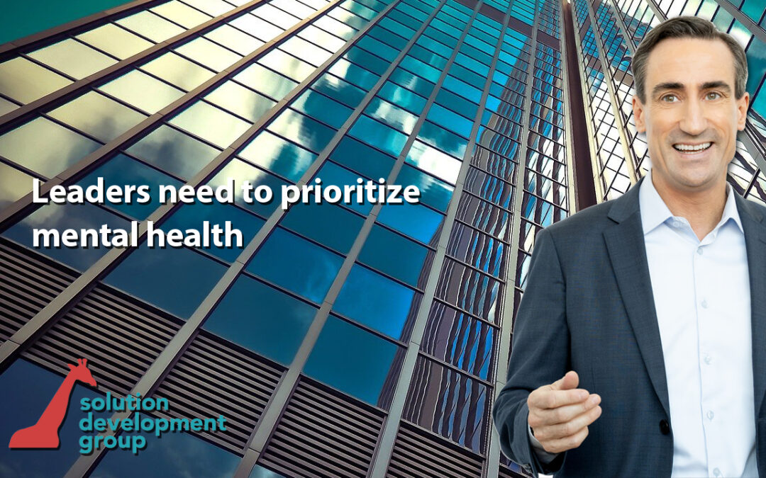 Leaders Need to Prioritize Their Mental Health