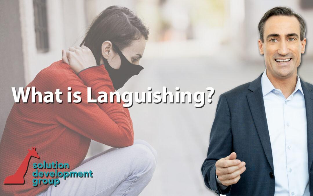 What is Languishing?
